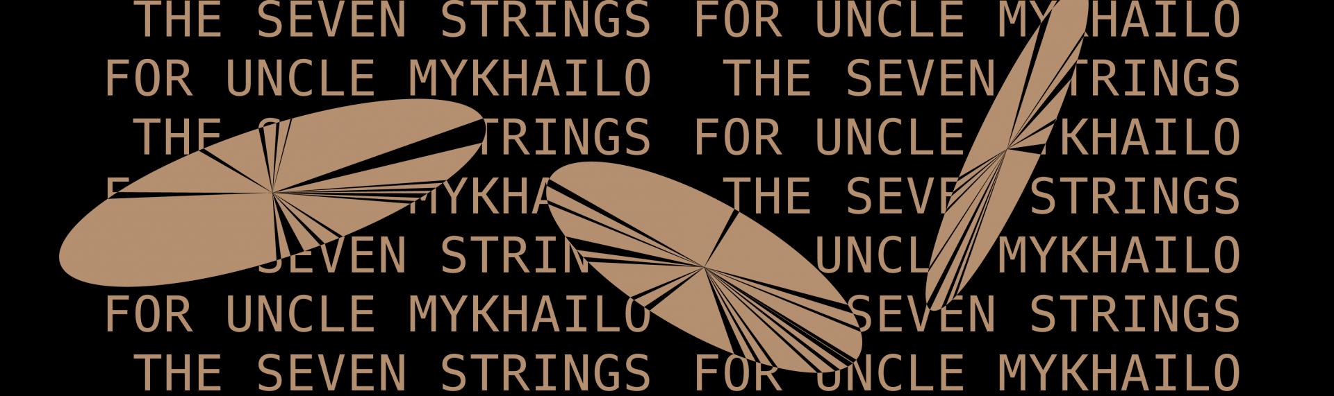 The Seven Strings for Uncle Mykhailo Music Program